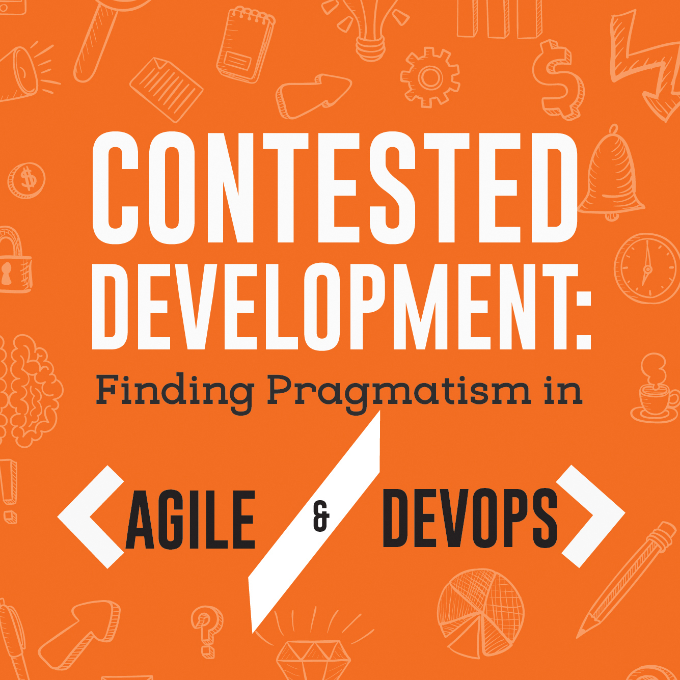 Contested Development: Finding Pragmatism in Agile & DevOps