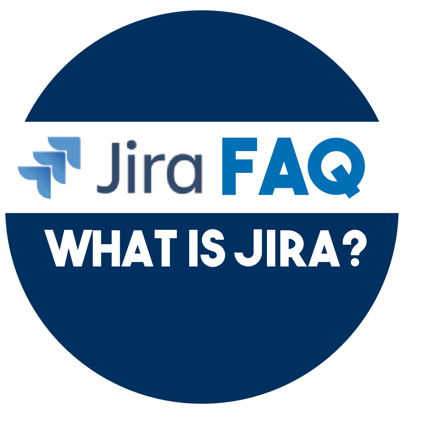 What is Jira? Frequently Asked Questions
